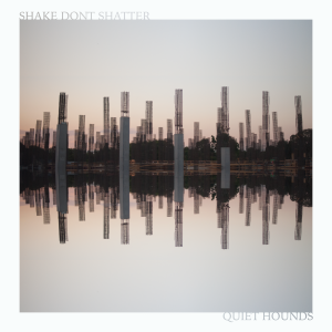 Quiet Hounds new record, Shake, Don't Shatter, is a conversation between musical brothers that you can't stop listening to.